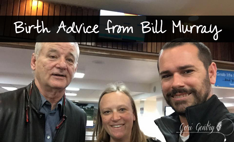 Natural Birth Advice from Bill Murray